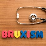 What is Bruxism and How Can Teeth Grinding Leave Permanent Damage To Your Teeth